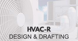 Hvac-R design & drafting